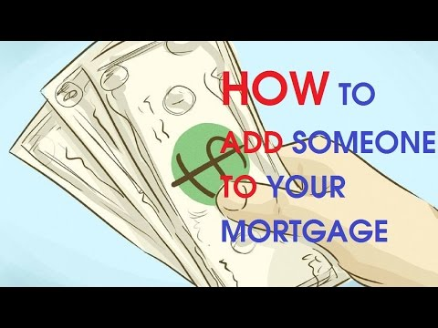 How to Add Someone to Your Mortgage