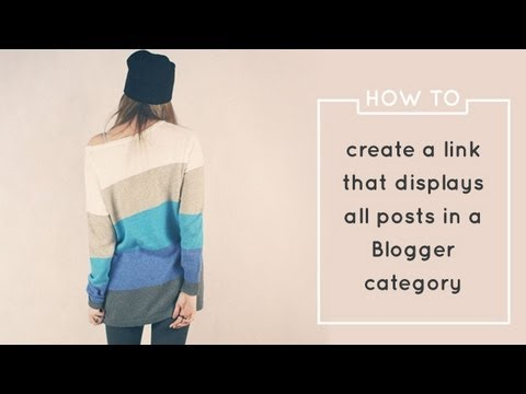 How To Create Link That Displays All Posts in a Blogger Category