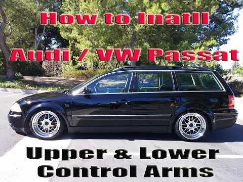 How to install upper and lower control arms on a 2003 Audi A4/VW Passat