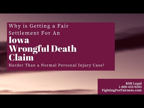 Why is Getting a Fair Settlement for an Iowa Wrongful Death Claim So Difficult?