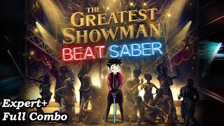 Beat Saber - The Greatest Show Reimagined - Panic! At The Disco (Full Combo, Expert+)