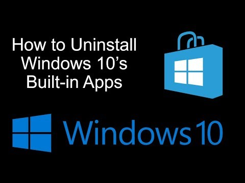 How to Uninstall Windows 10's Built in Apps