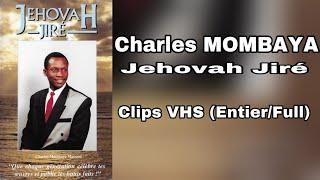 Charles MOMBAYA Jehovah Jire