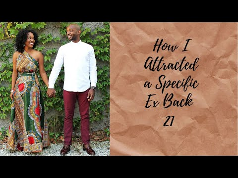 How to Get a Specific Ex Back (true story 20)