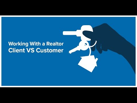 Working With a Realtor: Client VS Customer
