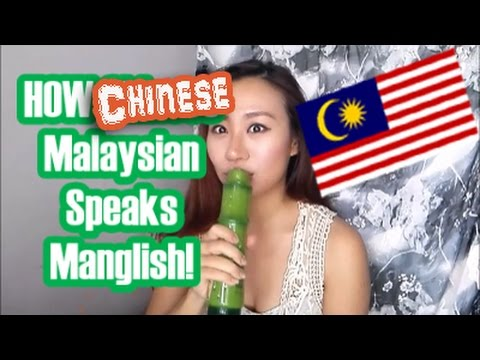 How Chinese Malaysians speaks Manglish in Malaysia!