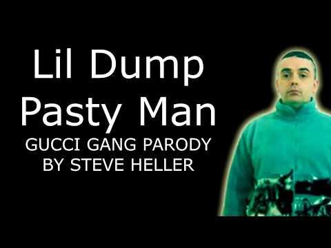 Lil Dump -  Pasty Man (Gucci Gang Parody)