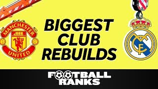 Ranking The Five Biggest Club Rebuilds This Summer | B/R Football Ranks
