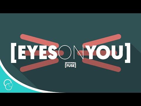 Newspring Fuse - Eyes On You (Lyric Video) (4K)