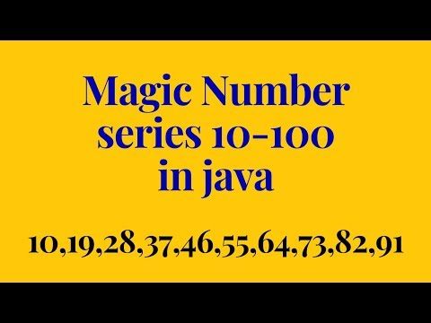 how to print magic number series 10 to 100 in java