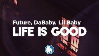 Future ft. Drake, DaBaby, Lil Baby - Life Is Good (Remix) (Clean - Lyrics)