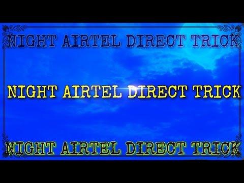 AIRTEL DIRECT UNLIMITED  3G NIGHT DATA TRICK