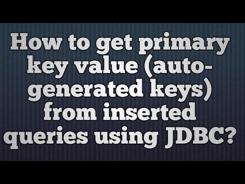 39.How to get primary key value (auto-generated keys) from inserted queries using JDBC?