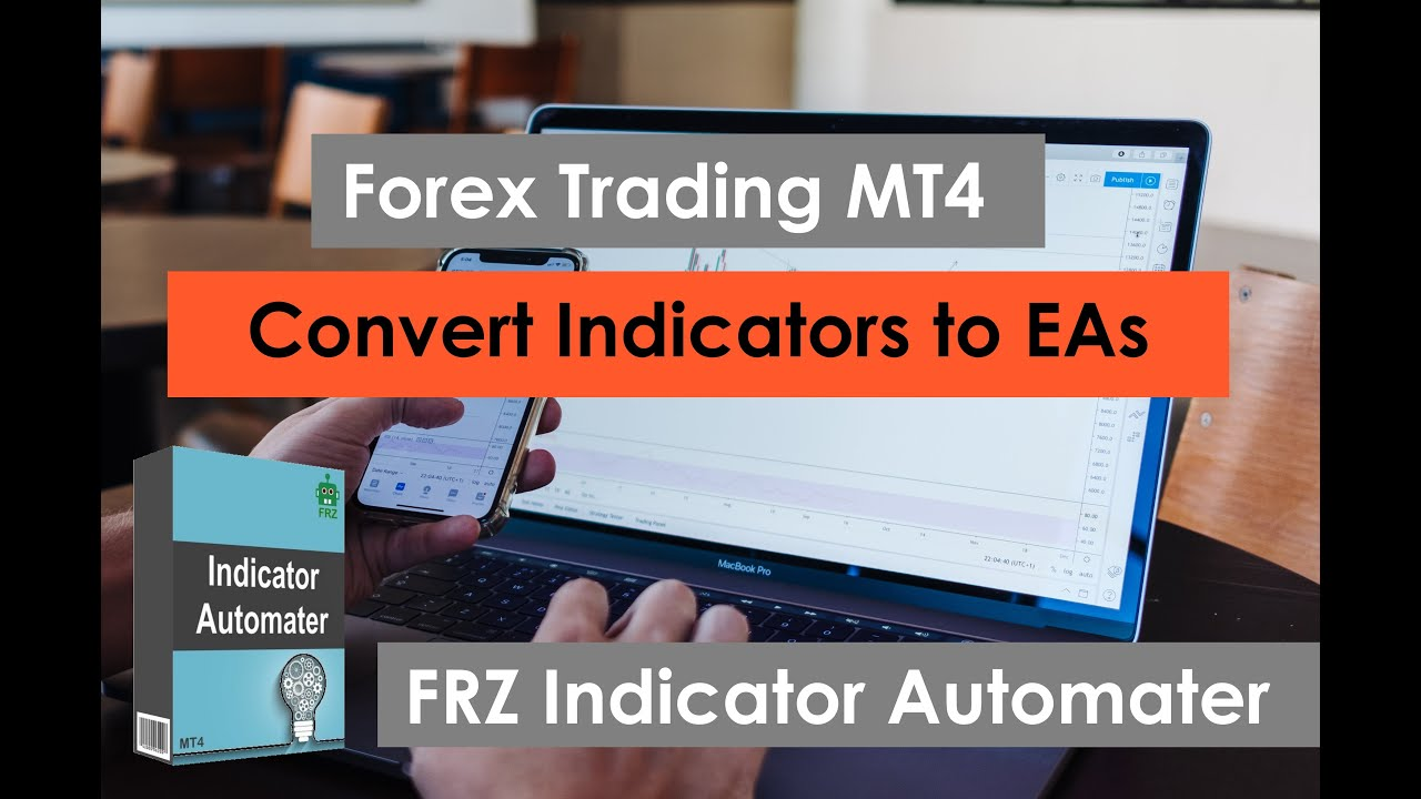 Convert any indicator to EA forex robot - FRZ Indicator Automater 2020 MT4