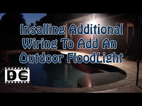 How to Install Additional Wiring to Add an Outdoor FloodLight