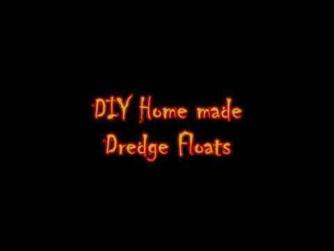 DIY Home Made Dredge Floats