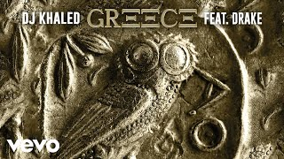 DJ Khaled ft. Drake - GREECE (Official Audio)