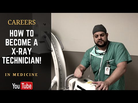 How To Become An X-Ray Technician!