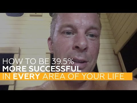 How to be 39.5% More Successful in EVERY Area of Your Life