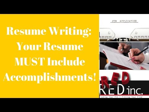 Resume Writing: Your Resume MUST Include Accomplishments