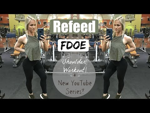 Refeed Day | FDOE | Shoulder Workout | New Bikini Series