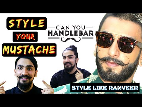 Mustache Style Trends 2017 | Handlebar Mustache Styles ft. Ranveer Singh Style | Indian Men's Guide