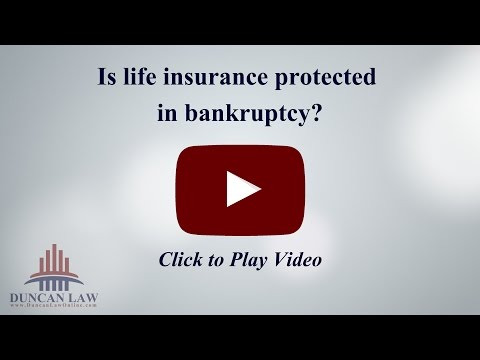 Is Life Insurance Protected in Bankruptcy?