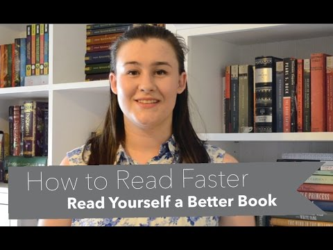 Read Yourself a Better Book; How to Read Faster and Longer