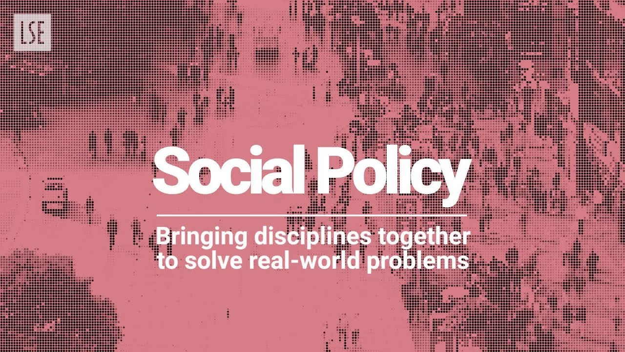 LSE Social Policy: A Multidisciplinary Approach
