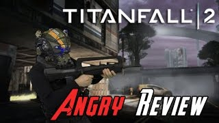 Titanfall 2 Angry Review