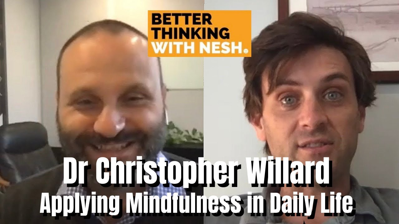 Better Thinking #71 — Dr Christopher Willard on Applying Mindfulness in Daily Life