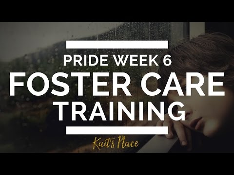 FOSTER CARE | PRIDE TRAINING SESSION 6