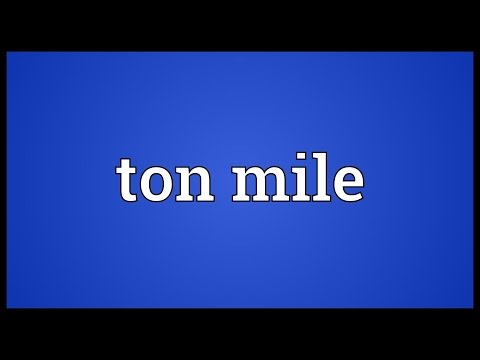 Ton mile Meaning