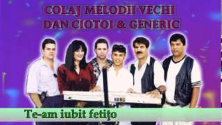COLAJ MELODII VECHI, DAN CIOTOI SI GENERIC, VOL. 2