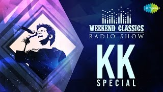 Weekend Classic Radio Show | KK Special | HD Songs
