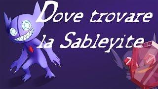 Dove trovare la Sableyeite in Pokèmon #RubinoOmega & ZaffiroAlpha