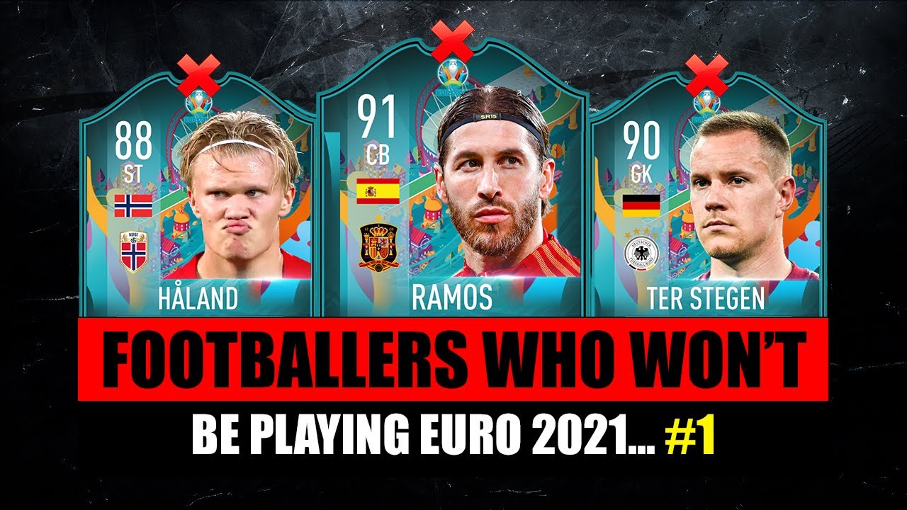 FOOTBALLERS WHO WON'T BE PLAYING EURO 2021! 😬💔 ft. Haaland, Ramos, Ter Stegen...