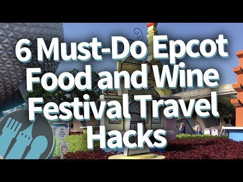 6 Ultimate Disney World Epcot Food & Wine Festival Travel Hacks!