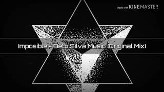 Imposible - Beto Silva Music (original Mix) [tech House]