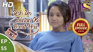 Yeh Un Dinon Ki Baat Hai - ये उन दिनों की बात है - Ep 55 - Full Episode - 20th November, 2017