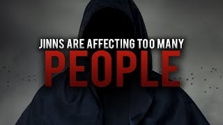 JINNS ARE AFFECTING TOO MANY PEOPLE (WAKE UP CALL)