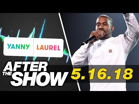 Yanny or Laurel Breaks The Internet, Did Kanye Taint His Album Buzz & 2 Billion for a NFL Team?!