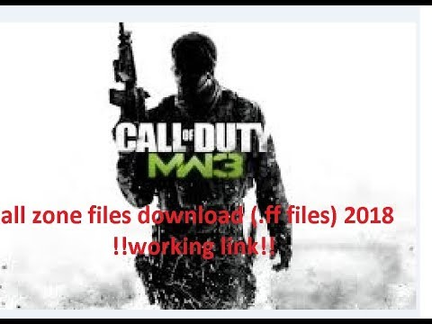cod mw3 all zone files download (.ff files) 2018 working !!!!!!!!
