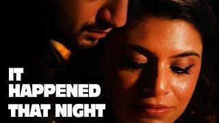 That Night Changed Everything ft.Kunal Jaisingh | Short Film