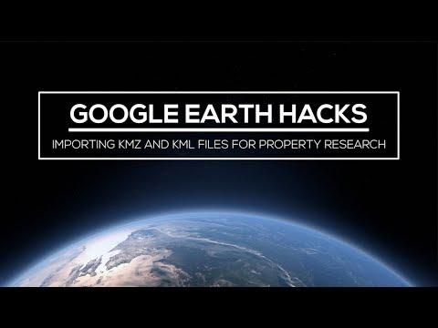 Google Earth Hacks: Importing KMZ and KML Files for Property Research