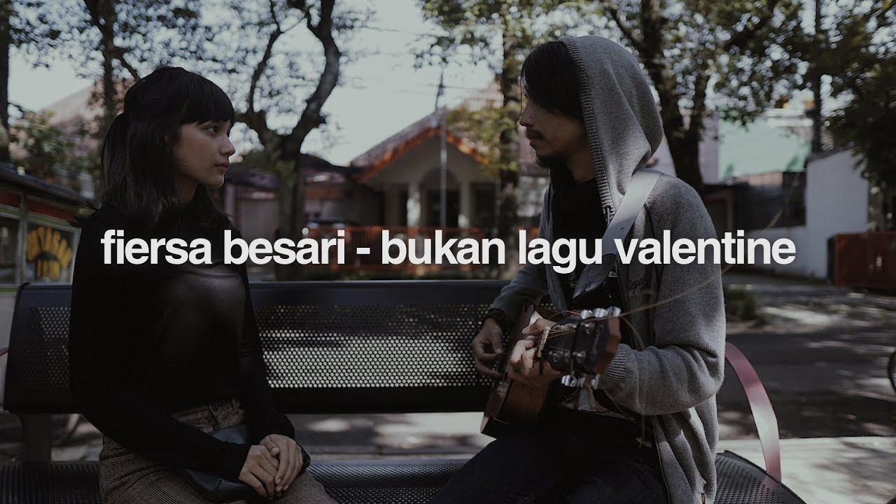 Download FIERSA BESARI - Bukan Lagu Valentine (official lyric video) MP3 Gratis
