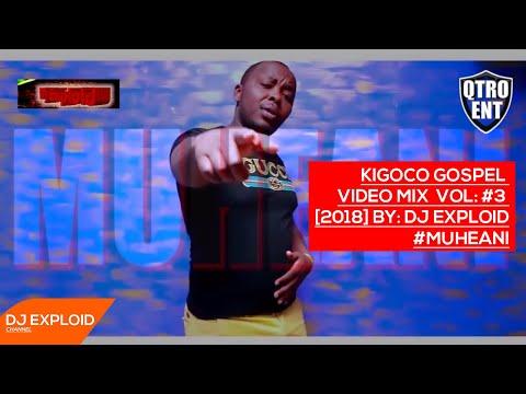 Download Kigoco Gospel Mix Vol #3 [#MUHEANI MIX LATEST 2018