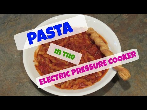 How To Cook PASTA In The ELECTRIC PRESSURE COOKER