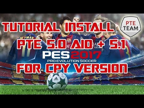 Tutorial How To Install PTE 5.0 AIO + Update 5.1 PES 2017 For CPY Version