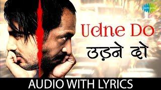 Udne Do with Lyrics | Lyrical Video | Kunal Ganjawala, Harshdeep | John Abraham, Nana Patekar